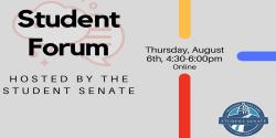 A Student Forum will be held on Aug. 6 at 4:30 p.m.